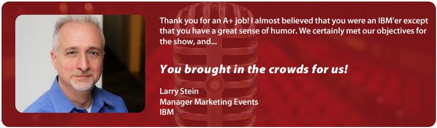Larry Stein | IBM | Richard Laible | Trade Show Presenter